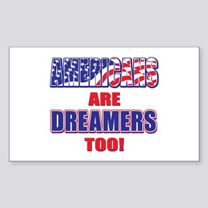 Americans are Dreamers Too! Sticker (Rectangle)